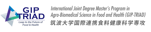 GIP-TRIAD | Global Innovation Joint-Degree Program (International Joint Degree Master's Program in Agro-Biomedical Science in Food and Health; common name is GIP-TRIAD)