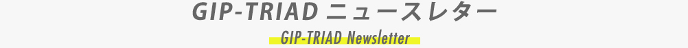 GIP-TRIAD News Letter